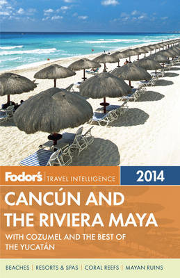 Fodor's Cancun and the Riviera Maya 2014 (Paperback)