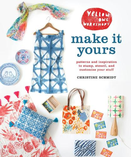 Yellow Owl Workshop's Make It Yours (Paperback)