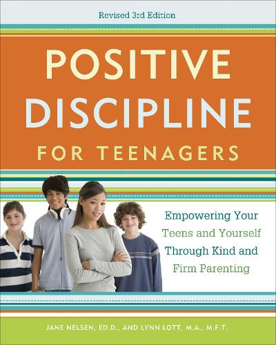 Positive Discipline For Teenagers, Revised 3rd Edition (Paperback)