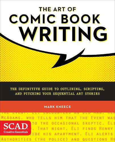 The Art of Comic Book Writing: The Definitive Guide to Outlining, Scripting, and Pitching Your Sequential Art Stories (Paperback)