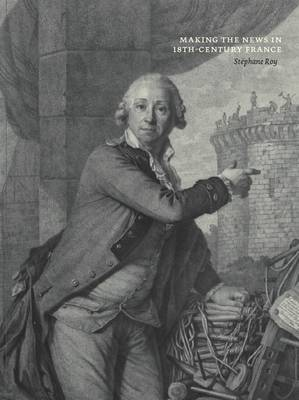 Making the News in 18th-century France (Paperback)