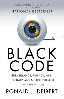 Black Code: Surveillance, Privacy, and the Dark Side of the Internet (Paperback)