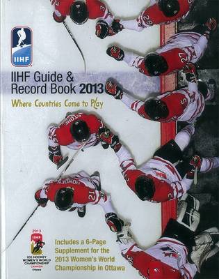 Iihf 2013 Guide And Record Book (Paperback)
