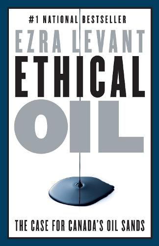 Ethical Oil: The Case of Canada's Oil Sands (Paperback)