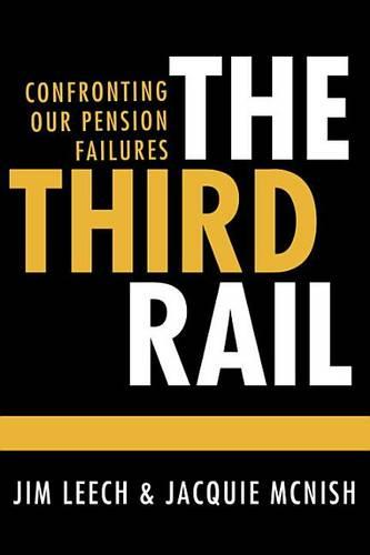 The Third Rail: Confronting Our Pension Failures (Hardback)