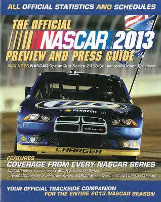 The Official Nascar 2013 Preview And Press Guide: All Official Statistics and Schedules (Paperback)