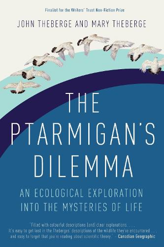 The Ptarmigan's Dilemma: An Ecological Exploration into the Mysteries of Life (Paperback)