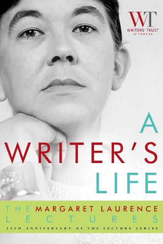 A Writer's Life: The Margaret Laurence Lectures (Paperback)