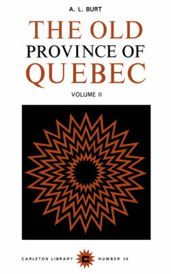 The Old Province of Quebec: v. 2 - Carleton Library Series (Paperback)