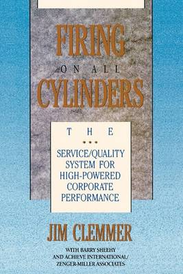Firing on All Cylinders: The Service/Quality System for High-Powered Corporate Performance (Paperback)