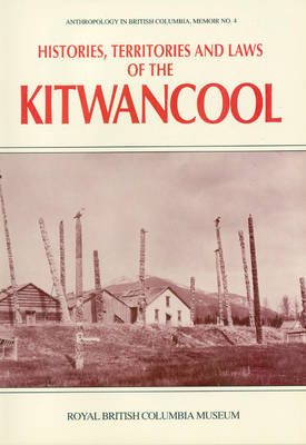 Histories, Territories and Laws of the Kitwancool (Paperback)