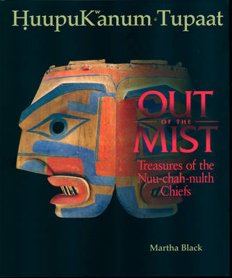 Out of the Mist: Treasures of the Nuu-chah-nulth Chiefs (Hardback)