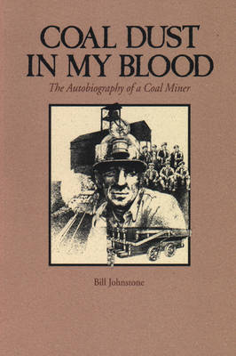 Coal Dust in My Blood: The Autobiography of a Coal Miner (Paperback)