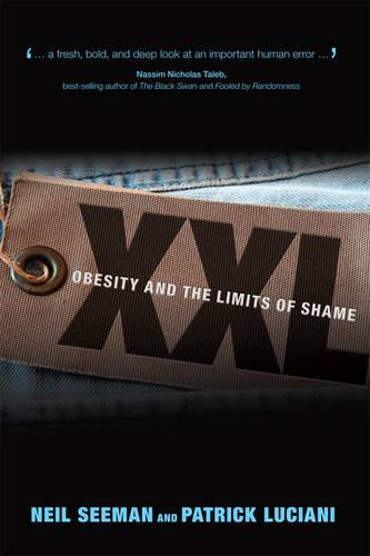 XXL: Obesity and the Limits of Shame - U of T Centre for Public Management Series on Public Policy & Administration (Paperback)