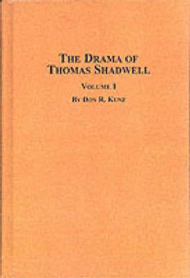The Drama of Thomas Shadwell: Vol 2 - Salzburg studies: Poetic drama & poetic theory 16:2 (Paperback)