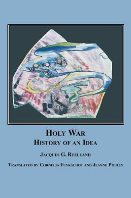 Holy War: The History of an Idea (Paperback)