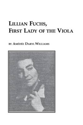 Lillian Fuchs, First Lady of the Viola (Paperback)