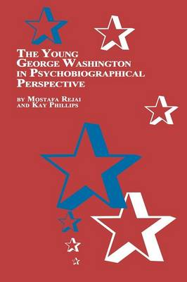 The Young George Washington in Psychobiographical Perspective (Paperback)