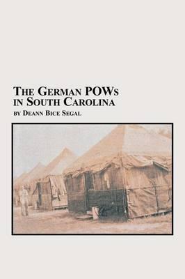 The German POWs in South Carolina (Paperback)