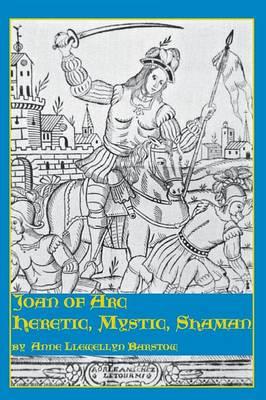 Joan of Arc: Heretic, Mystic, Shaman (Paperback)
