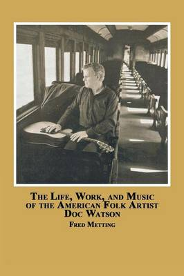 The Life, Work and Music of the American Folk Artist Doc Watson (Paperback)