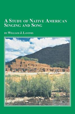 A Study of Native American Singing and Song (Paperback)