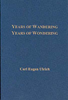 Years of Wandering, Years of Wondering (Paperback)
