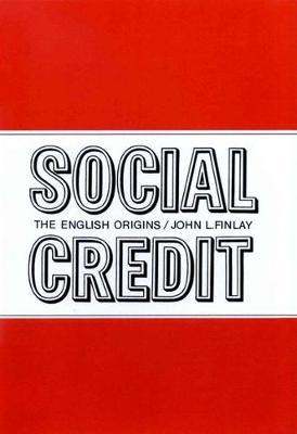 Social Credit: The English Origins (Hardback)