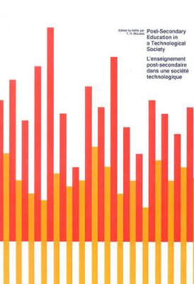 Post Secondary Education in a Technological Society/ L'enseignement post-secondaire dans une societe technologique (Hardback)