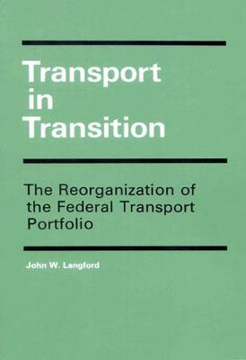 Transport in Transition: The Reorganization of the Federal Transport Portfolio (Paperback)