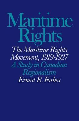 The Maritime Rights Movement, 1919-1927: A Study in Canadian Regionalism (Paperback)
