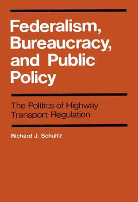 Federalism, Bureaucracy and Public - Canadian Public Administration Series (Hardback)