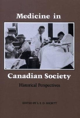Medicine in Canadian Society: Historical Perspectives (Paperback)