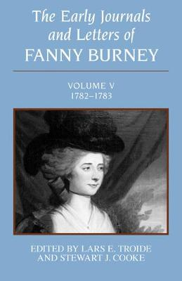 The Early Journals and Letters of Fanny Burney: Volume V, 1782-1783 (Hardback)