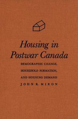 Housing in Postwar Canada: Demographic Change, Household Formation, and Housing Demand (Hardback)