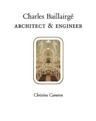 Charles Baillairge: Architect and Engineer (Hardback)