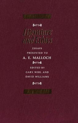 Literature and Ethics: Essays Presented to A.E. Malloch (Hardback)