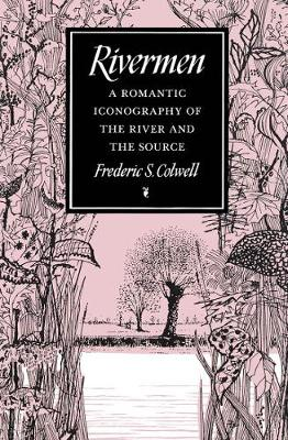 Rivermen: A Romantic Iconography of the River and the Source (Hardback)