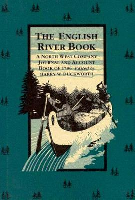 The English River Book: A North West Company Journal and Account Book of 1786 - Rupert's Land Record Society Series (Hardback)