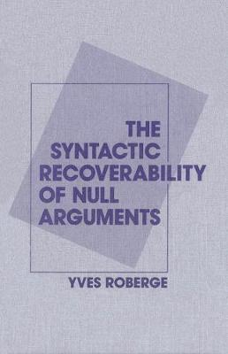 The Syntactic Recoverability of Null Arguments (Hardback)