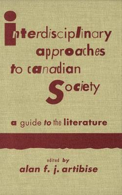 Interdisciplinary Approaches to Canadian Society: A Guide to the Literature (Paperback)