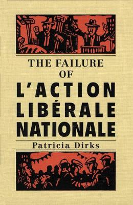 The Failure of l'Action Liberale Nationale (Hardback)