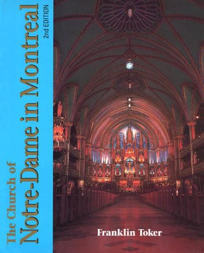 The Church of Notre Dame in Montreal: An Architectural History (Paperback)