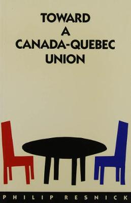 Toward a Canada-Quebec Union (Paperback)