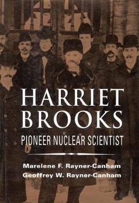 Harriet Brooks: Pioneer Nuclear Scientist (Hardback)