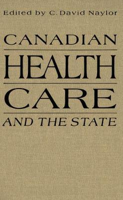Canadian Health Care and the State: A Century of Evolution (Paperback)