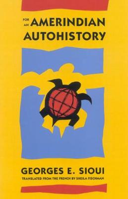 For an Amerindian Autohistory: An Essay on the Foundations of a Social Ethic (Hardback)