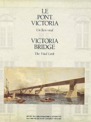 The Victoria Bridge: The Vital Link (Paperback)