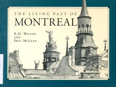 The Living Past of Montreal, Third Edition (Paperback)