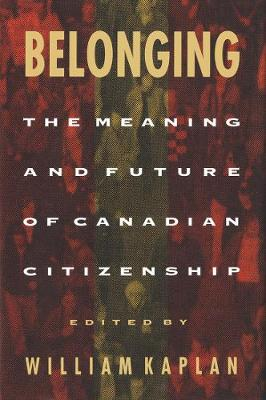 Belonging: The Meaning and Future of Canadian Citizenship (Paperback)